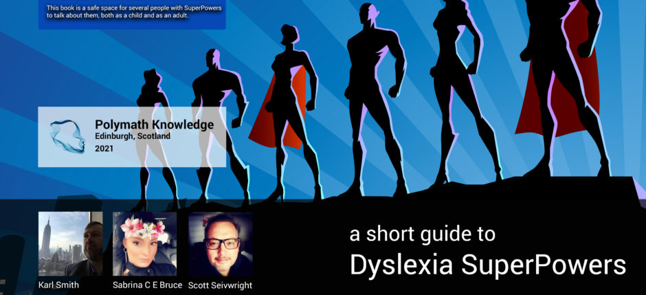 Dyslexia SuperPowers by Karl Smith, Sabrina C E Bruce and Scott Seivwright